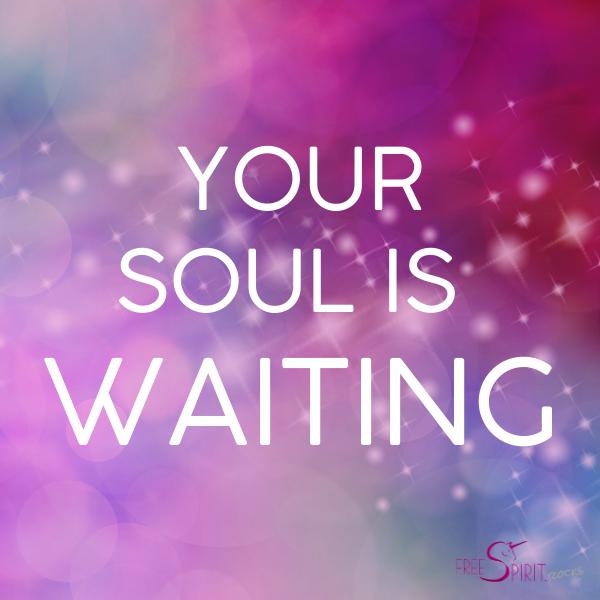 Deine Seele wartet schon